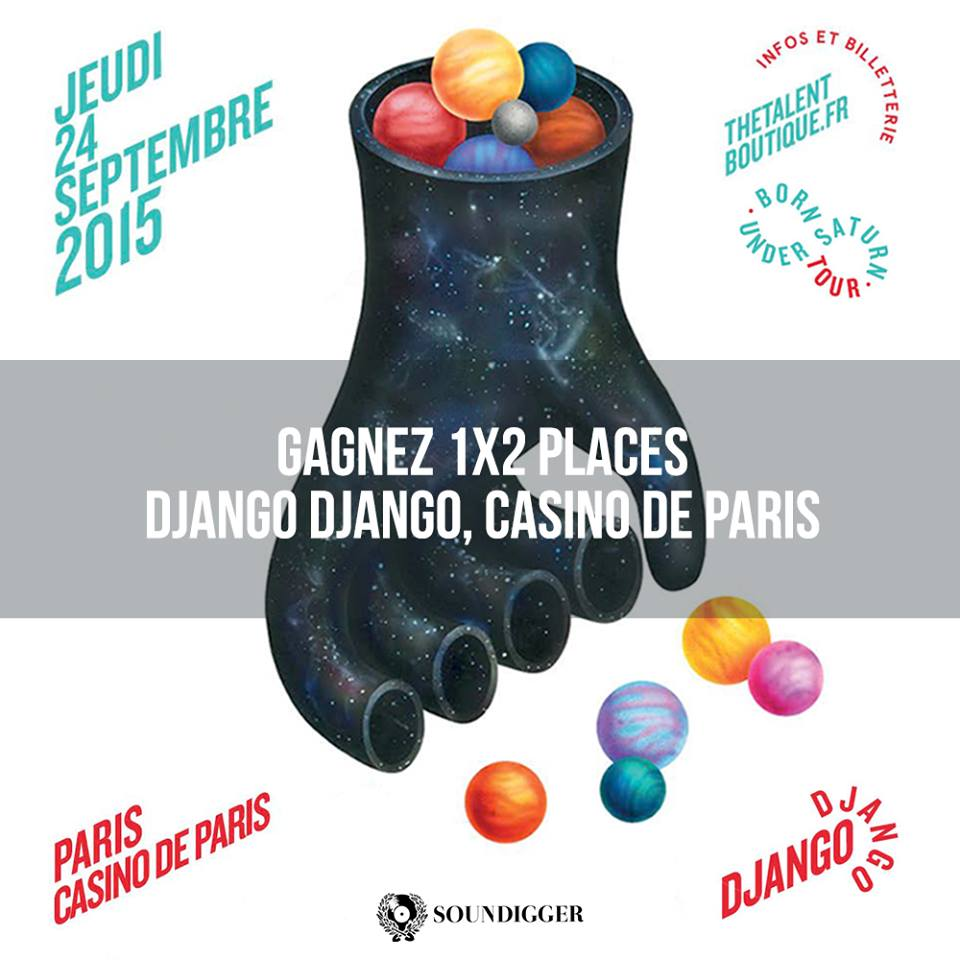 CONCOURS – 1X2 – DJANGO DJANGO – CASINO DE PARIS – JEU 24/09