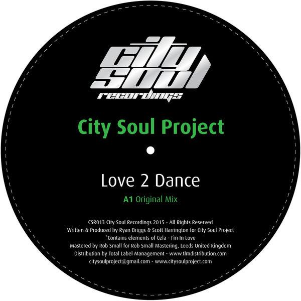 City Soul Project – Love 2 Dance