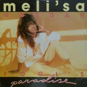 Meli'sa Morgan – Fool's Paradise