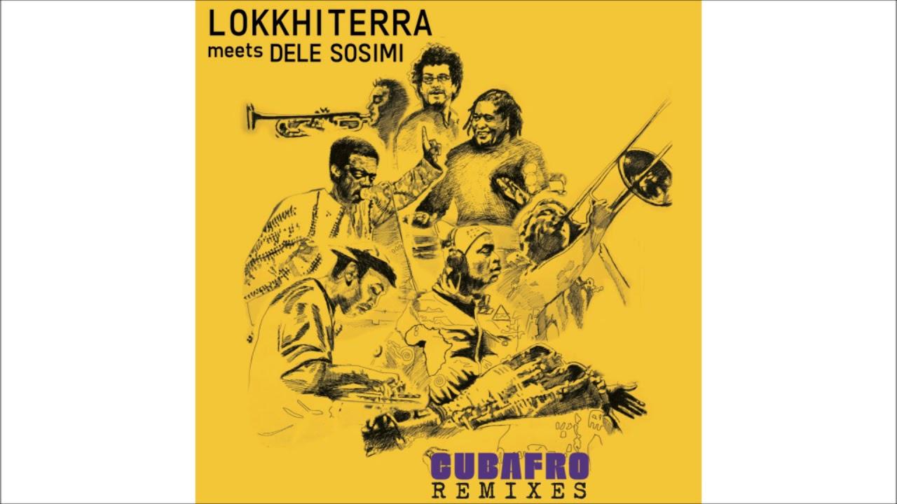 Lokkhi Terra meets Dele Sosimi – Cubafro (Armonica Remix)